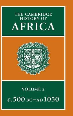 The Cambridge History of Africa 8 Volume Hardback Set: From c.500 BC to AD 1050 Volume 2