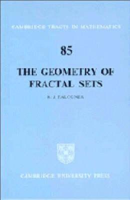 Cambridge Tracts in Mathematics: The Geometry of Fractal Sets Series Number 85