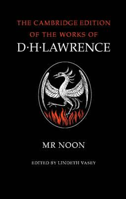 The Complete Novels of D. H. Lawrence 11 Volume Paperback Set: Mr Noon