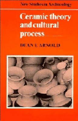 Ceramic Theory and Cultural Process