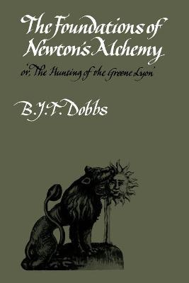 The Foundations of Newton's Alchemy