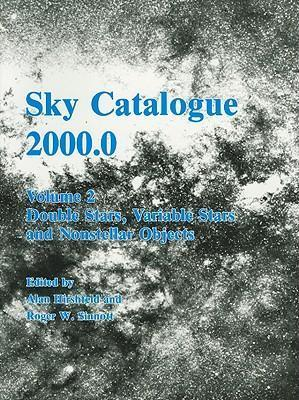 Sky Catalogue 2000.0: Volume 2, Galaxies, Double and Variable Stars, and Star Clusters: Sky Catalogue 2000.0: Volume 2, Galaxies, Double and Variable Stars, and Star Clusters Galaxies, Double and Variable Stars, and Star Clusters v. 2