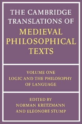 The Cambridge Translations of Medieval Philosophical Texts: Volume 1, Logic and the Philosophy of Language