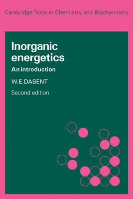 Cambridge Texts in Chemistry and Biochemistry: Inorganic Energetics: An Introduction