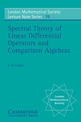 London Mathematical Society Lecture Note Series: Spectral Theory of Linear Differential Operators and Comparison Algebras Series Number 76