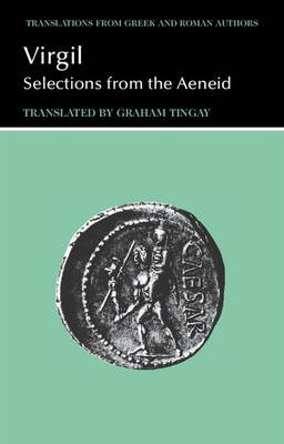 Translations from Greek and Roman Authors: Virgil: Selections from the Aeneid