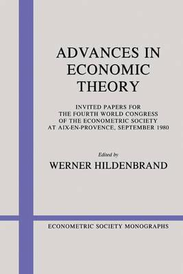 Econometric Society Monographs: Advances in Economic Theory Series Number 1
