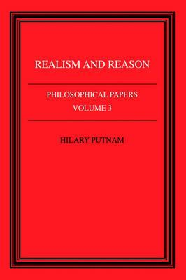 Philosophical Papers: Realism and Reason Volume 3