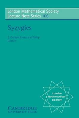London Mathematical Society Lecture Note Series: Syzygies Series Number 106