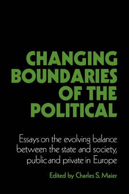 Cambridge Studies In Modern Political Economies Changing Boundaries  Cambridge Studies In Modern Political Economies Changing Boundaries Of The  Political Essays On The