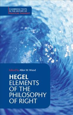 Cambridge Texts in the History of Political Thought: Hegel: Elements of the Philosophy of Right
