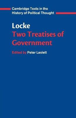Cambridge Texts in the History of Political Thought: Locke: Two Treatises of Government Student edition