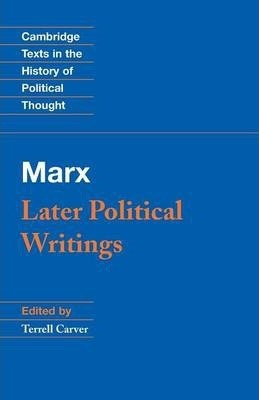 Cambridge Texts in the History of Political Thought: Marx: Later Political Writings