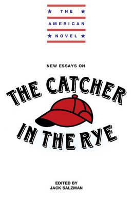 the american novel new essays on the catcher in the rye  jack  the american novel new essays on the catcher in the rye