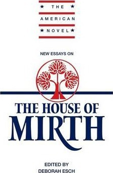 essays on the house of mirth Social context is the most important thing to keep in mind while reading house of mirth lily's world is one in which women, and their activities, are extremely.