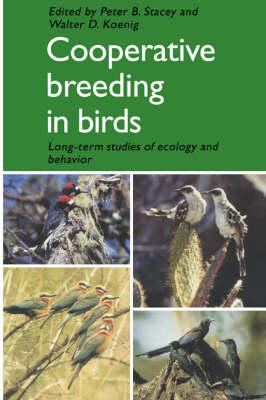 Cooperative Breeding in Birds  Long Term Studies of Ecology and Behaviour