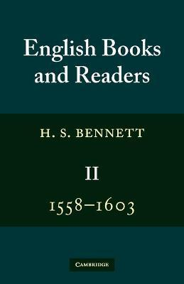 English Books and Readers 1558-1603: Volume 2