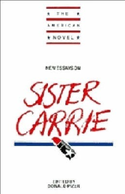 american carrie essay new novel sister Free college essays - analysis of sister carrie by theodore dreiser - an analysis of sister carrie it was 1889 carrie meeber, an eighteen-year-old girl, was boarding a train from columbia city to start a new life with her sister and her family in chicago.