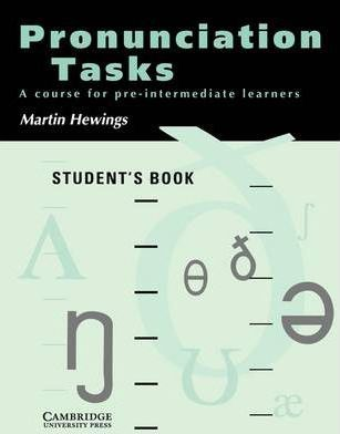 Pronunciation Tasks Student's book : Martin Hewings : 9780521386111