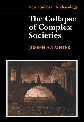 New Studies in Archaeology: The Collapse of Complex Societies