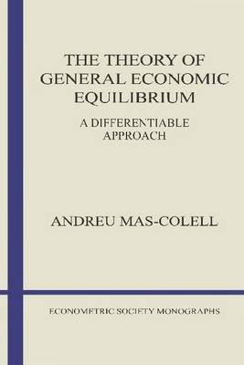 Econometric Society Monographs The Theory Of General Economic Equilibrium A Differentiable Approach Series Number