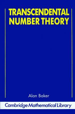 Cambridge Mathematical Library: Transcendental Number Theory