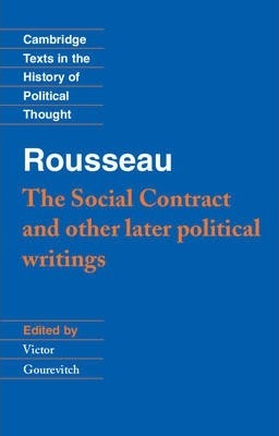Rousseau: 'The Social Contract' and Other Later Political Writings