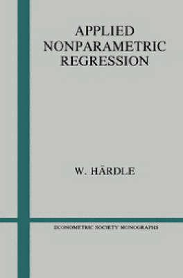 Econometric Society Monographs: Applied Nonparametric Regression Series Number 19