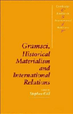 Gramsci, Historical Materialism and International Relations