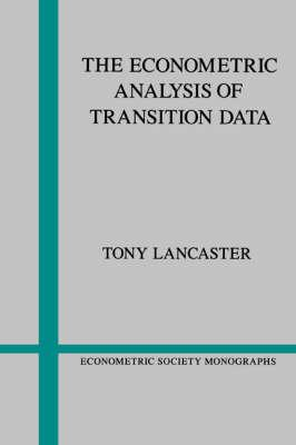 Econometric Society Monographs: The Econometric Analysis of Transition Data Series Number 17
