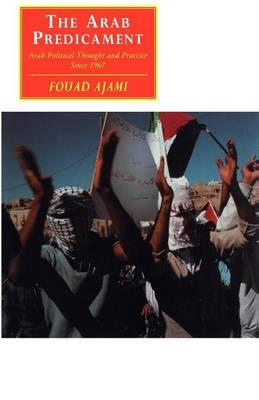 Canto original series: The Arab Predicament: Arab Political Thought and Practice since 1967