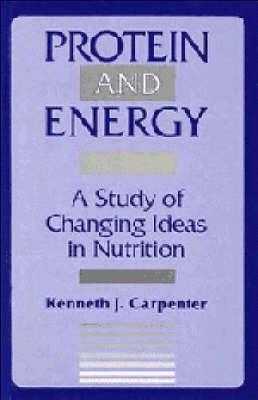 Protein and Energy : A Study of Changing Ideas in Nutrition