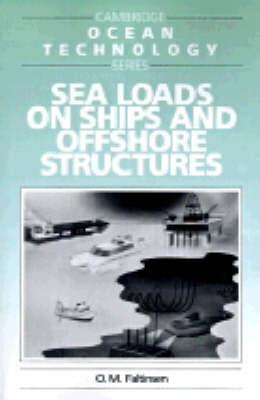 Cambridge Ocean Technology Series: Sea Loads on Ships and Offshore