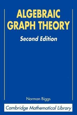 Cambridge Mathematical Library: Algebraic Graph Theory