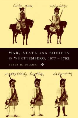 War, State and Society in Wurttemberg, 1677-1793