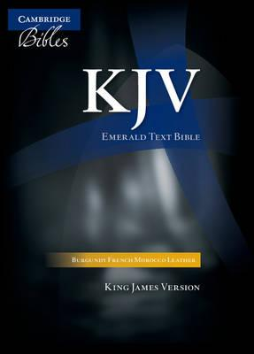 KJV Emerald Text Edition Burgundy French Morocco Leather KJ533:T: Authorized King James Version