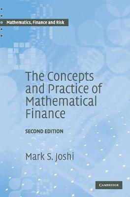 Mathematics, Finance and Risk: The Concepts and Practice of Mathematical Finance Series Number 8