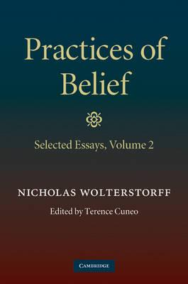 Practices of Belief: Selected Essays Volume 2