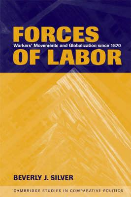 Forces of Labor  Workers' Movements and Globalization Since 1870