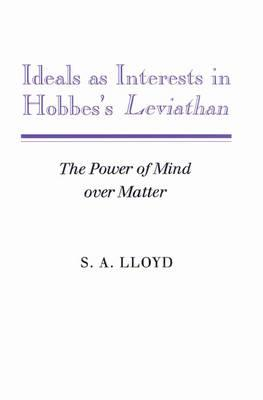 Ideals as Interests in Hobbes's Leviathan