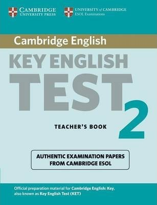 Cambridge Key English Test 2 Teacher's Book  Examination Papers from the University of Cambridge ESOL Examinations