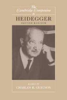 Cambridge Companions to Philosophy: The Cambridge Companion to Heidegger