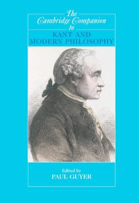 Cambridge Companions to Philosophy: The Cambridge Companion to Kant and Modern Philosophy