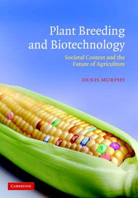 Plant Breeding and Biotechnology  Societal Context and the Future of Agriculture