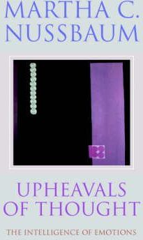 Upheavals of Thought : The Intelligence of Emotions