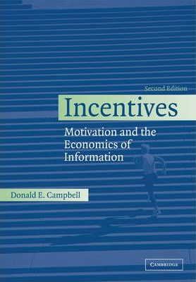 Incentives: Motivation and the Economics of Information
