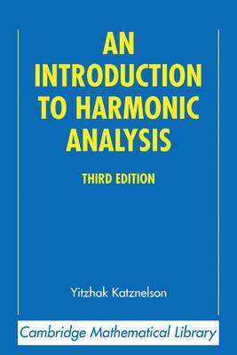 Cambridge Mathematical Library: An Introduction to Harmonic Analysis