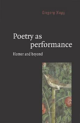 Poetry as Performance: Homer and Beyond