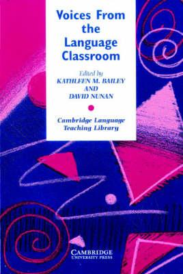 Cambridge Language Teaching Library: Voices from the Language Classroom: Qualitative Research in Second Language Education