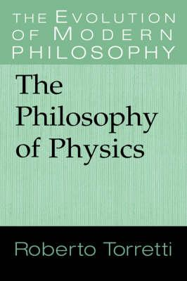 The Evolution of Modern Philosophy: The Philosophy of Physics
